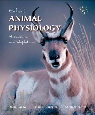 Eckert Animal Physiology By Randall, David J./ Burggren, Warren W./ French, Kathleen/ Eckert, Roger